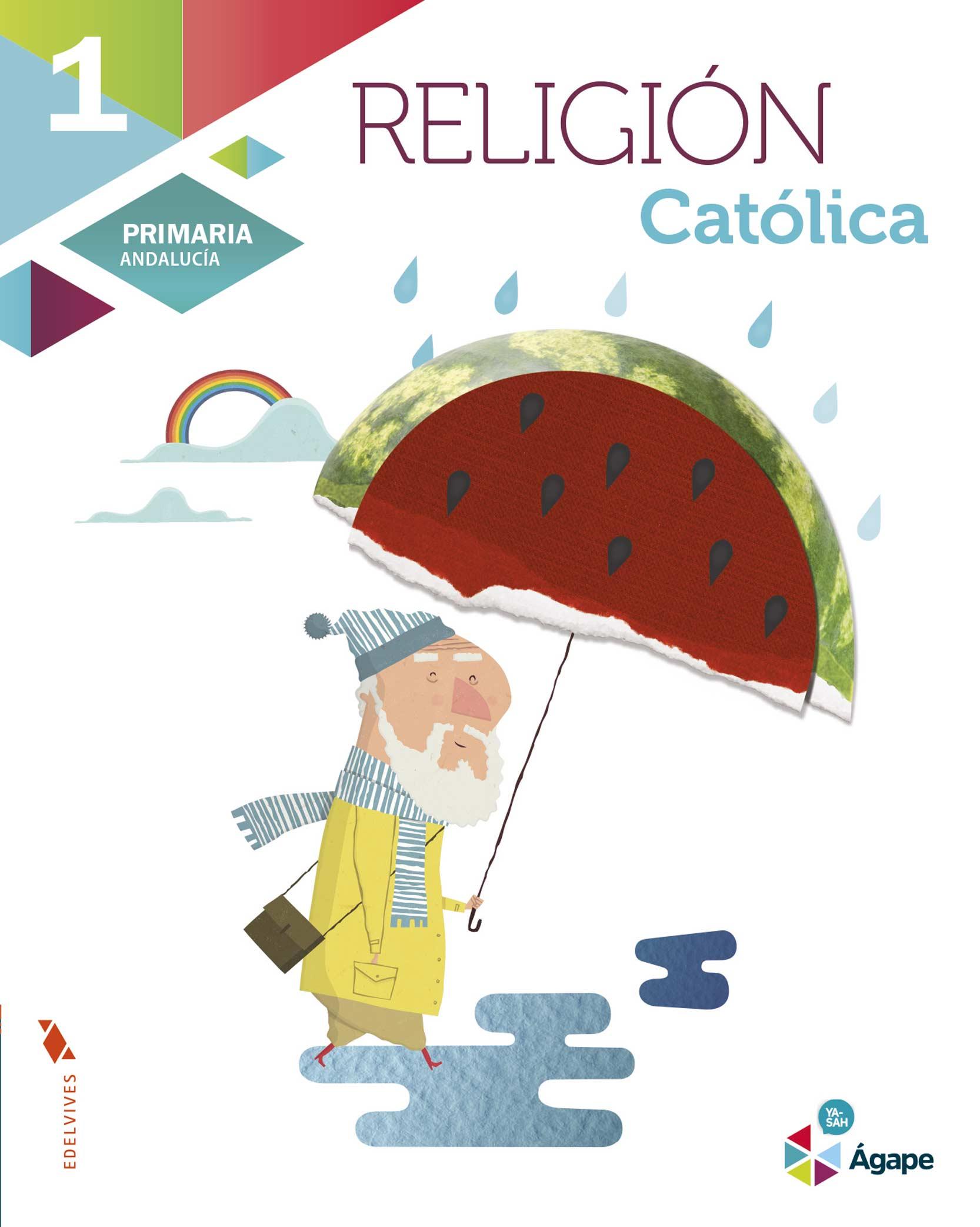 Lic_PRO Religión Católica 1º Primaria Ágape - Edelvives