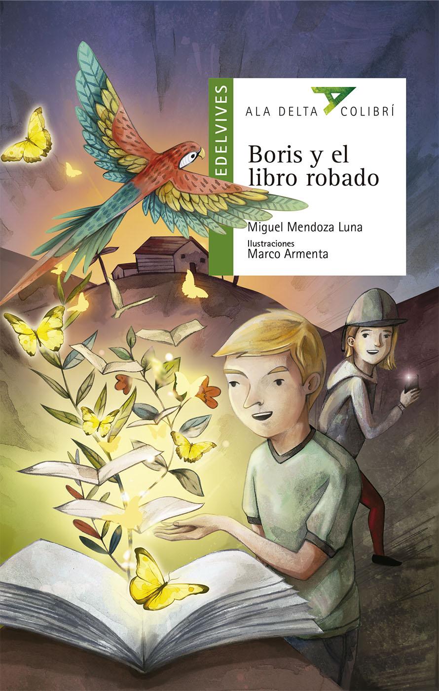 Boris y el libro robado | Miguel Mendoza Luna | Ala Delta Colibrí ...