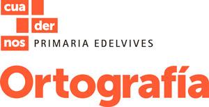 Resultado de imagen de ortografía cuadernos primaria edelvives pdf